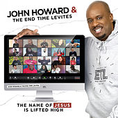 The Name of Jesus is Lifted High de John Howard Jr.