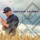 Vuelve de Abraham Fajardo