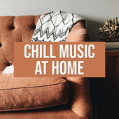 Chill Music At Home de Various Artists