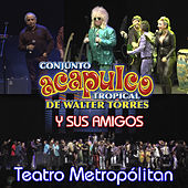 Conjunto Acapulco Tropical de Walter Torres y Sus Amigos (En Vivo en Teatro Metropólitan) de Conjunto Acapulco Tropical de Walter Torres