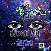 Close My Eyes by Witchdoctor