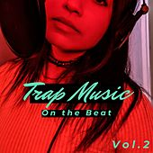 Trap Music on the Beat, Vol. 2 by Various Artists