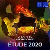 Étude 2020 by Vladislav Mikhalchuk