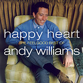 Happy Heart: The Feelgood Best of Andy Williams von Andy Williams