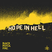 Hope in Hell (Homemade) by Black Pistol Fire