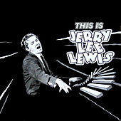 This Is, Jerry Lee Lewis by Jerry Lee Lewis