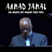 So Beats My Heart for You de Ahmad Jamal