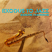 Exodus To Jazz by Eddie Harris
