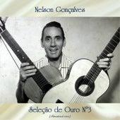 Seleção de Ouro N°3 (Remastered 2020) von Nelson Gonçalves