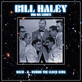 Rock-A-Round The Clock King von Bill Haley & the Comets