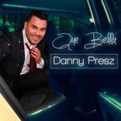 Que Bella de Danny Presz