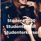Student 2020 - Studenterfest - Studenterkørsel by Various Artists