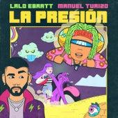 La Presión de Lalo Ebratt
