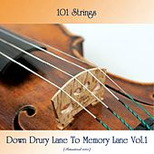 Down Drury Lane To Memory Lane Vol.1 (Remastered 2020) by 101 Strings Orchestra