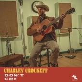 Don't Cry de Charley Crockett