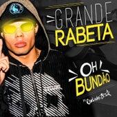 Grande Rabeta - Oh Bundão (feat. Mc Lan) by Dj Carlinhos Da S.R