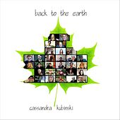 Back to the Earth de Cassandra Kubinski