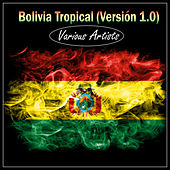 Bolivia Tropical (Versión 1.0) de Various Artists