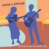 Sheltering in Place with Guitar & Bass by Chicken & Dumpling