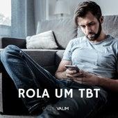 Rola um Tbt von Gabriel Valim