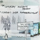 Straight Outta Knowheresville by The Saturday Knights