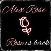 Alex Rose Rose Is Back de Alex Rose