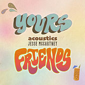 Yours & Friends (Acoustic) by Jesse McCartney