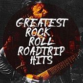 Greatest Rock & Roll Roadtrip Hits de The Fun Surfers, The Magic Time Travelers, Blue Suede Daddys, The Mandalays, Grupo Super Bailongo, Starlite Singers, Sweet Soul Express, Knightsbridge, The Road Cruisers, Grease Jar, The Swinging Peppermints, Graham Blvd, Countdown Nashville
