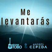 Me Levantarás by Héctor Tobo