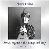 Sweet England / The Bonny Irish Boy (All Tracks Remastered) by Shirley Collins