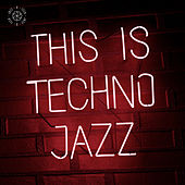 This Is Techno Jazz, Vol. 1 by Various Artists