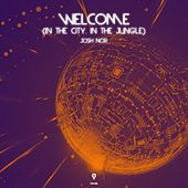 Welcome (In The City In The Jungle) van Josh Nor
