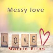 Messy Love de El Gran Martín Elías