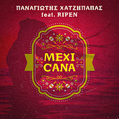 Mexicana by Panagiotis Chatzipapas