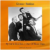 My Gal Is Red Hot / One Of These Days (All Tracks Remastered) de Ronnie Hawkins