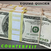 Counterfeit by Young Quicks