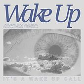 Wake Up von Jordan Barr