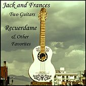 Recuerdame & Other Favorites by Jack and Frances