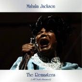 The Remasters (All Tracks Remastered) von Mahalia Jackson