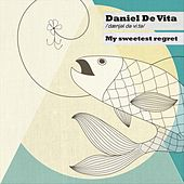 My Sweetest Regret de Daniel De Vita