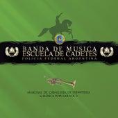 Marchas de Caballeria, De Infanteria y Musica Popular, Vol. 3 von Banda de Musica Escuela de Cadetes Policia Federal Argentina