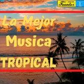 La Mejor Música Tropical de Joe Arroyo, Lisandro Meza, Lucho Bermudez, Pacho Galán, Pastor López, The Latin Brothers