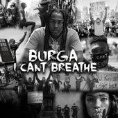 I Can't Breathe by Burga