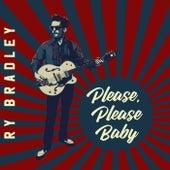 Please, Please Baby de Ry Bradley
