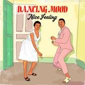 Nice Feeling by Dancing Mood