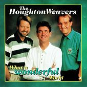 What A Wonderful World by The Houghton Weavers