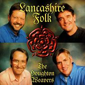 Lancashire Folk by The Houghton Weavers