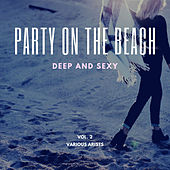 Party On The Beach (Deep And Sexy), Vol. 2 de Various Artists
