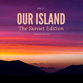 Our Island (The Sunset Edition), Vol. 3 de Various Artists