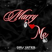 Marry Me (feat. Breland) by Dru Yates